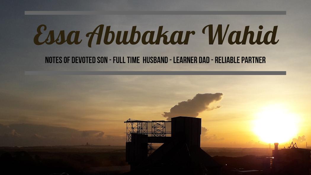 Catatan Essa Abubakar Wahid
