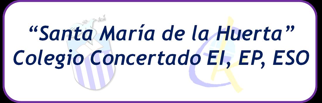 """""""Santa María de la Huerta"""" Colegio Concertado EI, EP, ESO"""