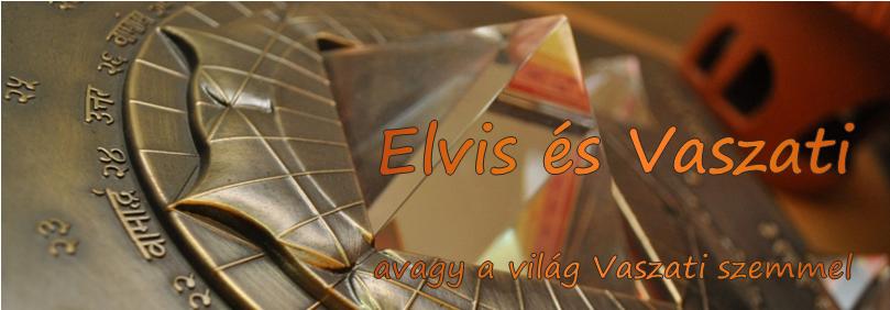Elvis és Vaszati