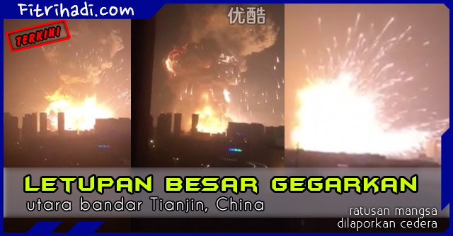 Terkini Satu Letupan Besar Gegarkan Tianjin China 2
