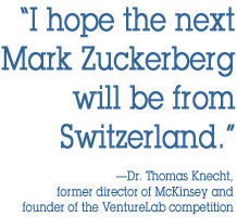 I hope the next Mark Zuckerberg will be from Switzerland -- Dr. Thomas Knecht