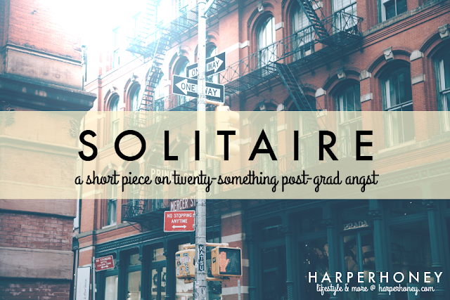 Solitaire: a short piece on twenty-something post-grad angst