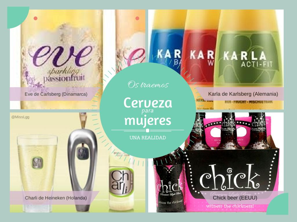 Cerveza para mujeres - Eve de Carlsberg (Dinamarca), Charli de Heineken (Holanda), Karla de Karlsberg (Alemania), Chick beer (EEUU)