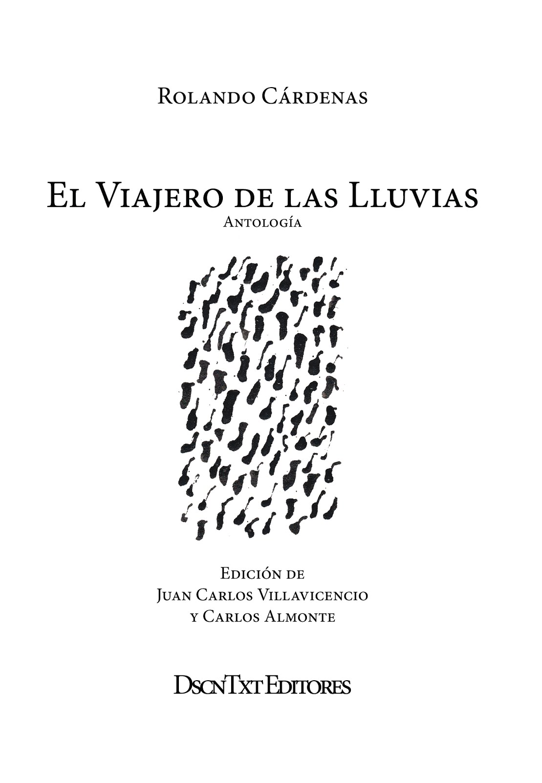 El viajero de las lluvias, de Rolando Cárdenas. Edición de Villavicencio y Almonte