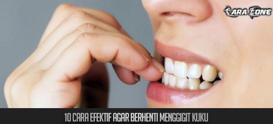 10 Cara efektif Agar Berhenti Menggigit Kuku