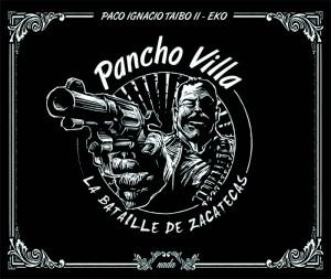 Pancho Villa La bataille de Zacatecas