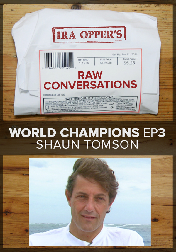 Raw Conversations - World Champions - Episode 3 - Shaun Tomson (2015)