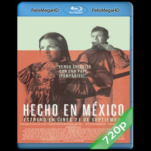 Hecho en México (2012) 720p HD MKV ESPAÑOL LATINO