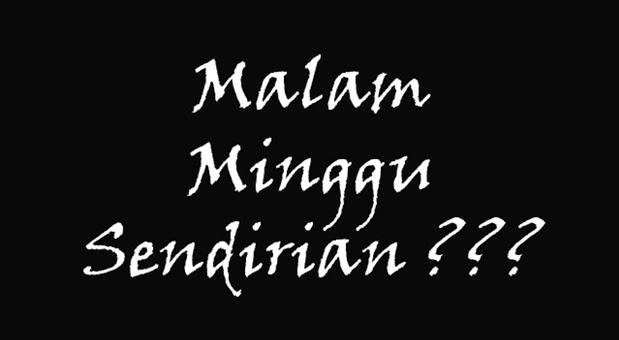 APAKAH KAMU JOMBLO NGENES DI MALAM MINGGU?! COBA 6 TIP BERIKUT!! ~ 7 ...