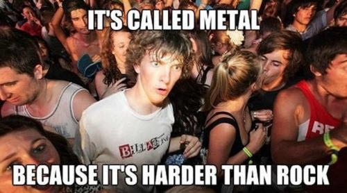 Es llamado Metal porque es más fuerte que la Rocka