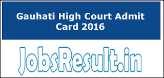 Gauhati High Court Admit Card 2016
