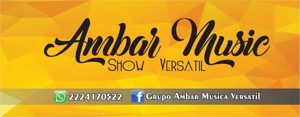AMBAR MUSIC * Show Versátil, de la Ciudad de Puebla