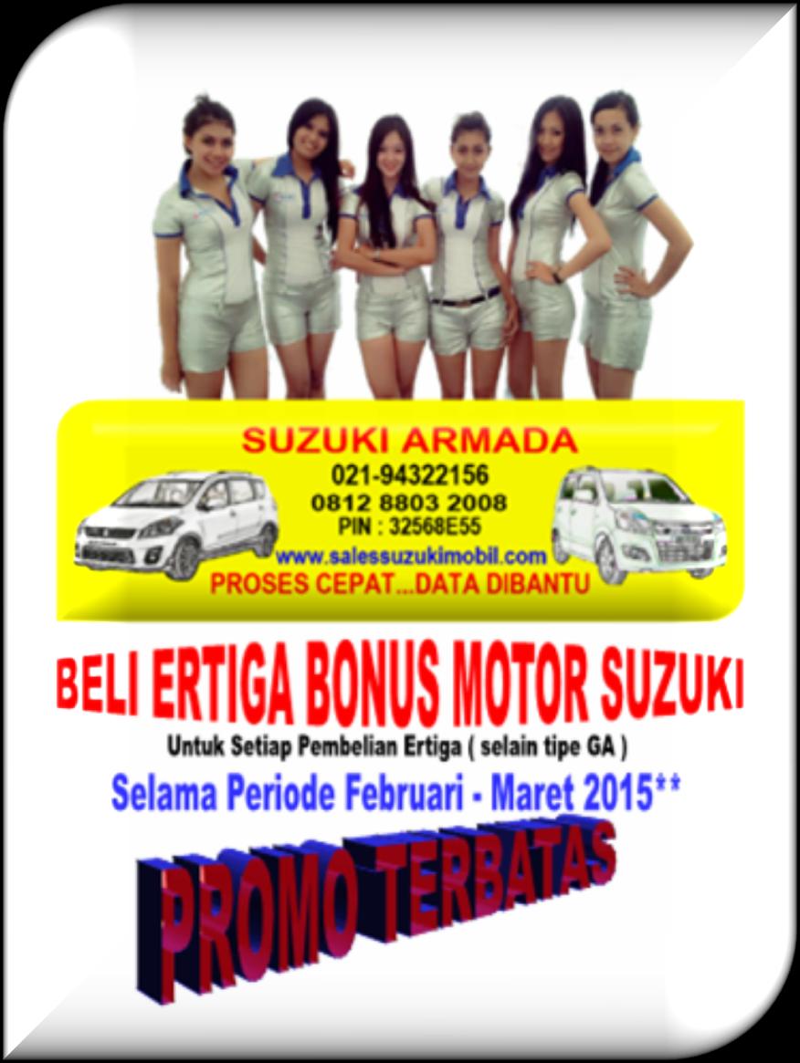 BELI ERTIGA BONUS MOTOR 0812 8803 2008 / 0857 1581 1674 / 021-94322156 / PIN : 32568E55. www.salessuzukimobil.com