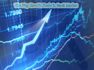 The way how to trade in Stock Market - Money Classic Blog