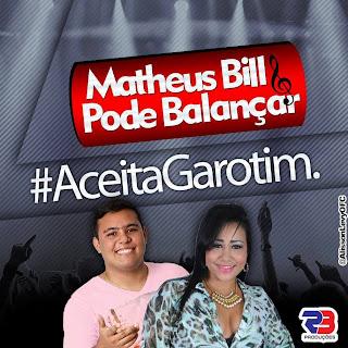 MATHEUS BILL & PODE BALANÇAR EM MORRINHOS-CE 15-12-13