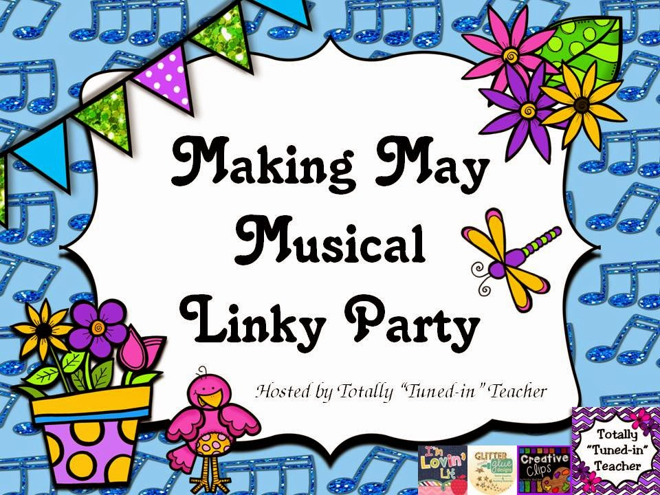 http://totallytunedinteacher.blogspot.com/2015/05/making-may-musical-linky-party.html#gpluscomments