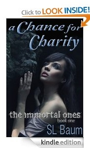 Free eBook Feature: A Chance for Charity (The Immortal Ones) by SL Baum