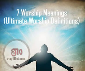 Top 7 Worship Meanings (Ultimate Worship Definitions)