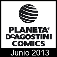 Planeta DeAgostini Cómics: Novedades Junio 2013
