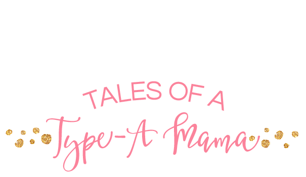 Tales of a Type-A Mama