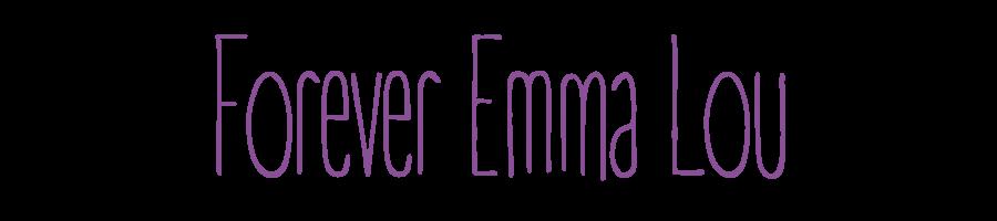 Forever Emma Lou