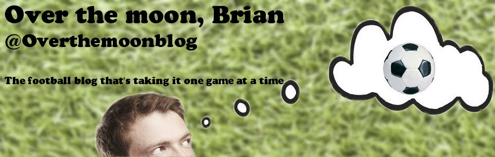Over the moon, Brian - a football blog