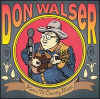 Don Walser: Here\'s To Country Music (1999)