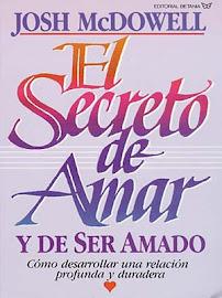 EL SECRETO DE AMAR Y SER AMADO - JOSH MCDOWELL