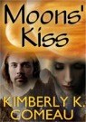 Moons' Kiss by Kimberly K. Comeau