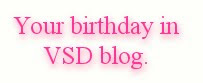 Your birthday in VSD blog