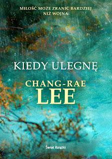 Chang- Rae Lee. Kiedy ulegnę.