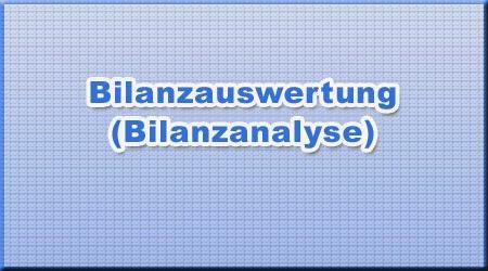 Bilanzauswertung (Bilanzanalyse)