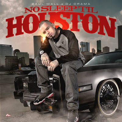 Paul_Wall-No_Sleep_Til_Houston_(Hosted_By_DJ_Drama)-(Bootleg)-2012-WEB
