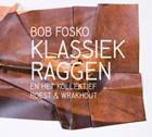 Bob Fosko en Het Kollectief Roest & Wrakhout: Klassiek Raggen