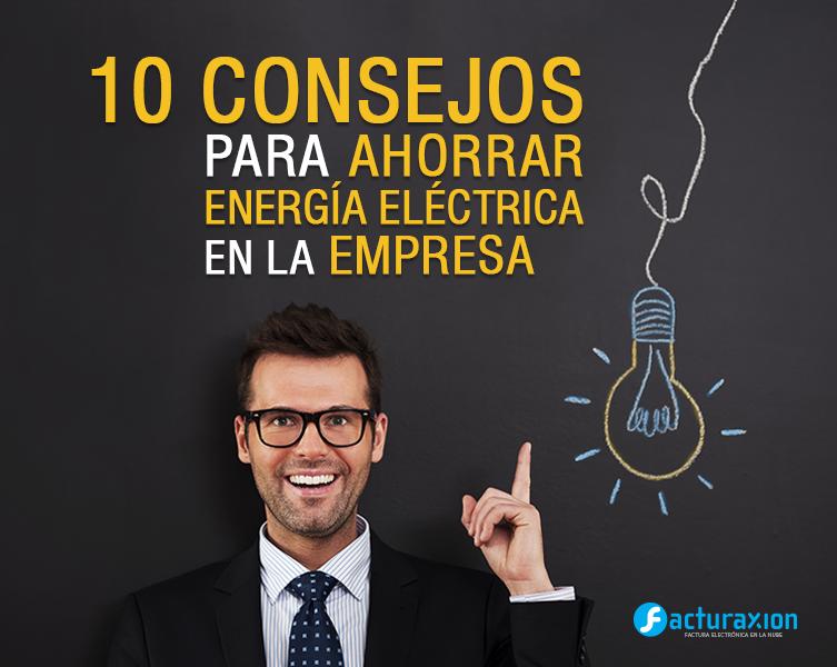 10 consejos para ahorrar energía eléctrica en la empresa