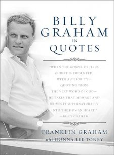 Trinity Rose's Garden: Billy Graham in Quotes by Franklin Graham ...