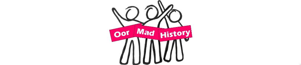 Oor Mad History