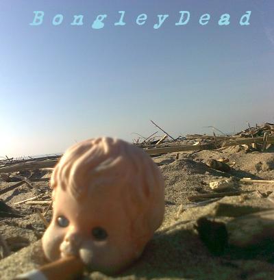 Bongley Dead Demo