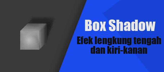Membuat Box Shadow dengan Efek Lengkung Tengah dan Efek Lengkung di Kiri-kanan