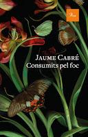 'Consumits pel foc' la nova novel.la de Jaume Cabré