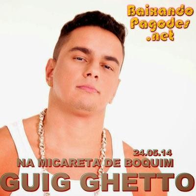Guig Guetto - Micareta de Boquim-Se 24-05-14, baixar músicas grátis, baixar cd completo, baixaki músicas grátis, música nova de guig guetto, guig guetto ao vivo, cd novo de guig guetto, baixar cd de guig guetto 2014, guig guetto, ouvir guig guetto, ouvir pagode, guig guetto, os melhores guig guetto, baixar cd completo de guig guetto, baixar guig guetto grátis, baixar guig guetto, baixar guig guetto atual, guig guetto 2014, baixar cd de guig guetto, guig guetto cd, baixar musicas de guig guetto, guig guetto baixar músicas