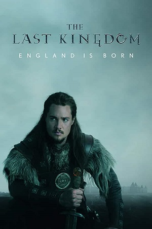 The Last Kingdom S01-S04 All Episode Hindi Dual Audio Complete Download 720p 480p