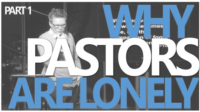 Why Pastors Are Lonely Part One