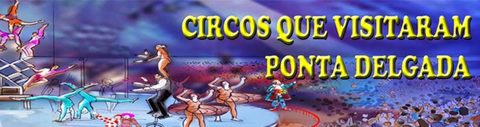 CIRCOS QUE VISITARAM PONTA DELGADA