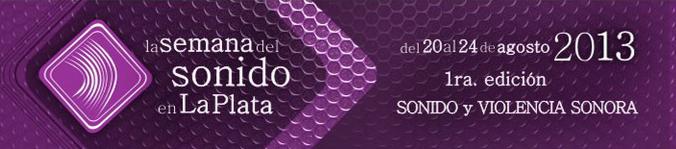 La Semana del Sonido en La Plata 2013 (audios)