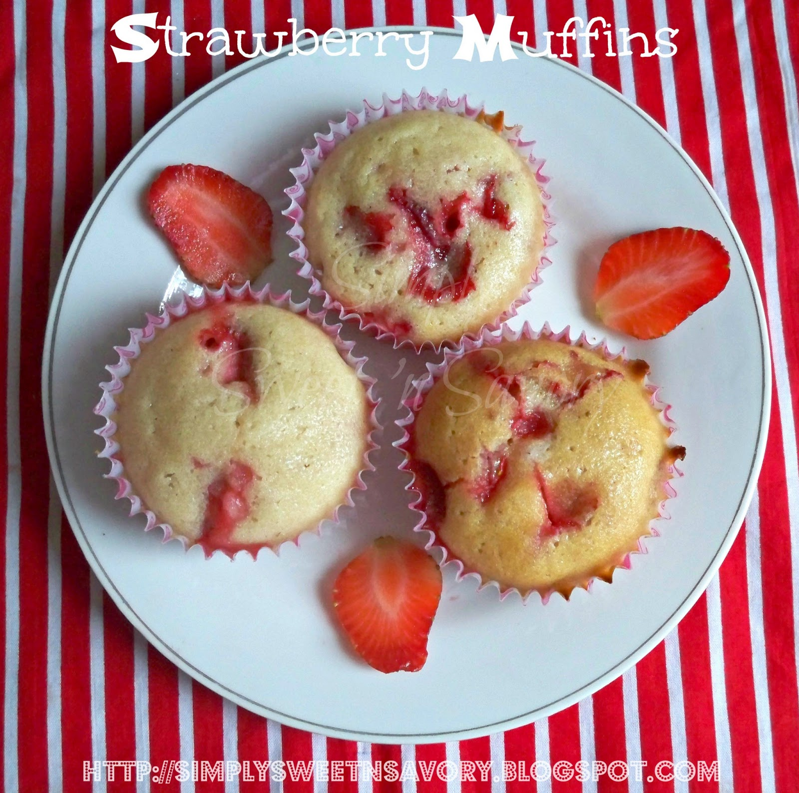 Simply Sweet 'n Savory: Strawberry Muffins