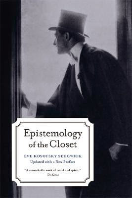 Epistemology of the Closet Book Cover, by Eve Kosofsky Sedgwick