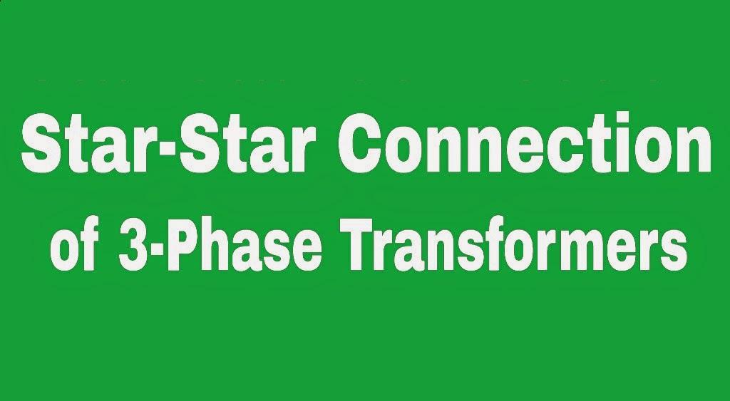 Star-Star (Y-Y) Connection of Three Phase Transformers ...