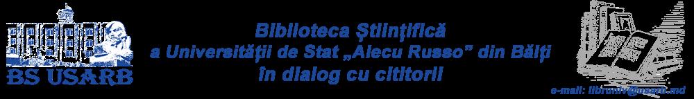 """Blogul Bibliotecii Ştiinţifice a Universităţii de Stat """"A. Russo"""" din Bălţi"""