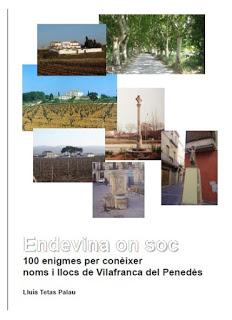 """""""Endevina on soc. 100 enigmes per conèixer noms i llocs de Vilafranca del Penedès"""""""
